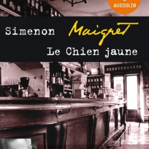 Maigret, Le chien jaune de Georges Simenon  Audiolib.