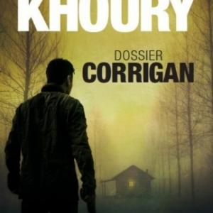Dossier Corrigan de Raymond Khoury    Presses de la Cite.