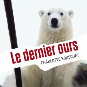 Le dernier ours de Charlotte Bousquet  Editions Attitude