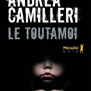Le Toutamoi de Andrea Camilleri   Editions Metailie.