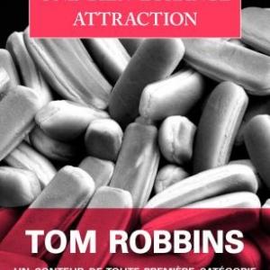 Une bien étrange attraction de Tom Robbins – Ed. Gallmeister.