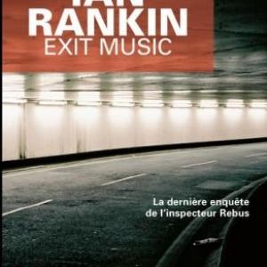 Exit Music de Ian Rankin – Editions Le Masque.