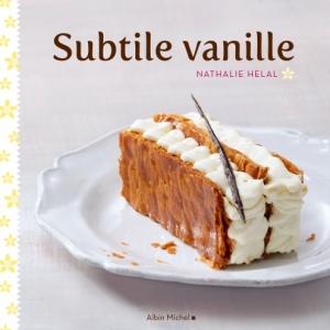 Subtile vanille de Nathalie Helal    Editions Albin Michel.