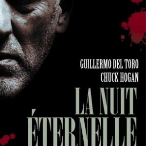 La nuit éternelle de G. Del Toro et C. Hogan  Editions Pocket.