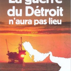La Guerre du Detroit n'aura pas lieu de Alain Brion – Editions France-Empire.