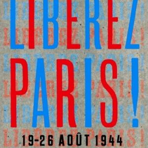 Liberez Paris de Michel Lefebvre et Claude Maire   Editions La Martiniere.