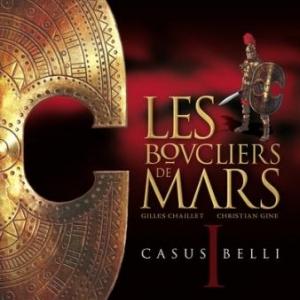 Les Boucliers de Mars (T1) – Casus Belli de G. Chaillet &  Ch. Gine – Glénat.