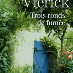 Trois ronds de fumee de Colette Vlerick   Presses de la Cite.