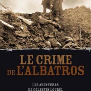 Le crime de l'Albatros  Les aventures de Celestin Louise, flic et soldat de Thierry Bourcy  Editions Nouveau Monde.