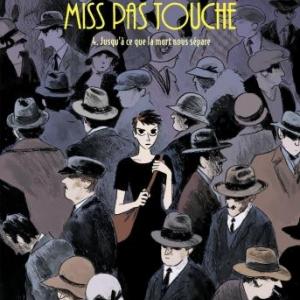 Miss Pas Touche (T4) - Jusqu'à ce que l'amour nous sépare, Hubert & Kerascoët – Dargaud.