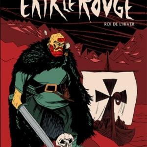 Erik Le Rouge, roi de l hiver de Soren Mosdal   Casterman.