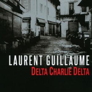 Delta Charlie Delta de Laurent Guillaume   Editions Denoel.