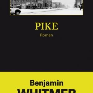 Pike de Benjamin Whitmer  Editions Gallmeister.