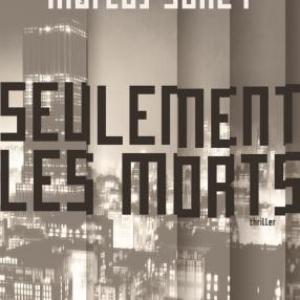 Seulement les morts de Marcus Sakey – Editions Cherche – Midi.