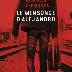 Le Mensonge d Alejandro de Bob Van Laerhoven   MA Editions.