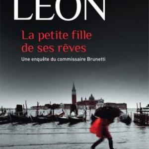 La Petite fille de ses rêves de Donna Leon – Editions Calmann-Levy.