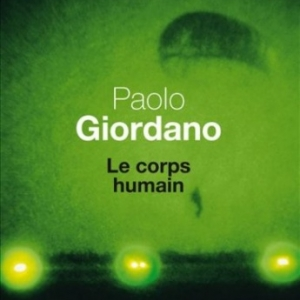 Le corps humain de Paolo Giordano  Editions du Seuil.