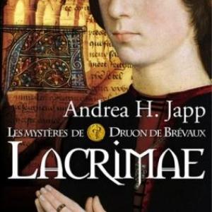 Lacrimae – Les mystères de Druon de Brevaux tome II  de Andrea H. Japp – Editions Flammarion.