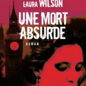 Une mort absurde de Laura Wilson  Editions Albin Michel.
