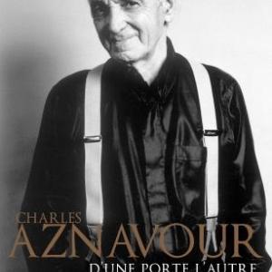 Charles Aznavour  D'une porte à l'autre  Editions Don Quichotte.