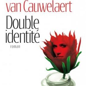 Double identite de Didier van Cauwelaert  Editions Albin Michel.