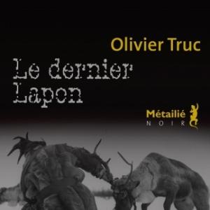 Le dernier Lapon de Olivier Truc  Editions Metailie.