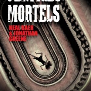 Vertiges Mortels de N. Baer et J. Greene  Editions MA Editions.