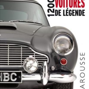 1200 voitures de legende  Editions Larousse.