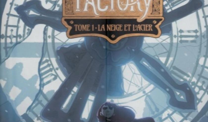 Dreams Factory, tome 1 - La Neige et l'Acier