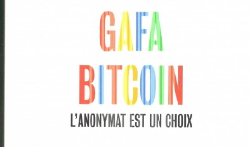 DARKNET, GAFA, BITCOIN, l'anonymat est un choix, de Gayard Laurent