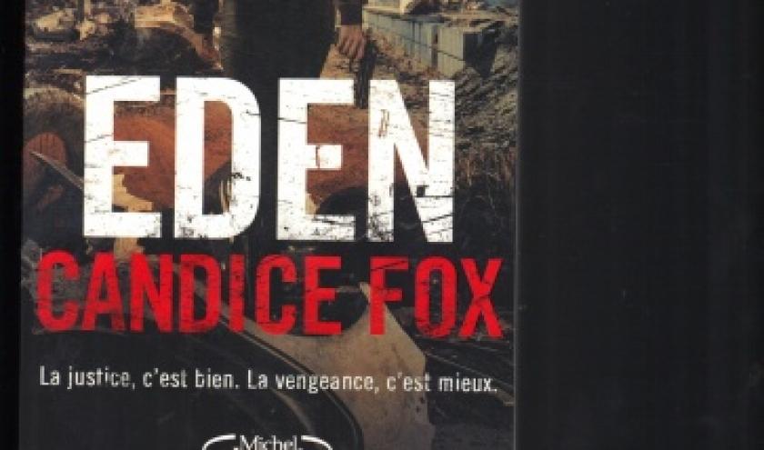 EDEN de Candice Fox, à vous glacer le sang.