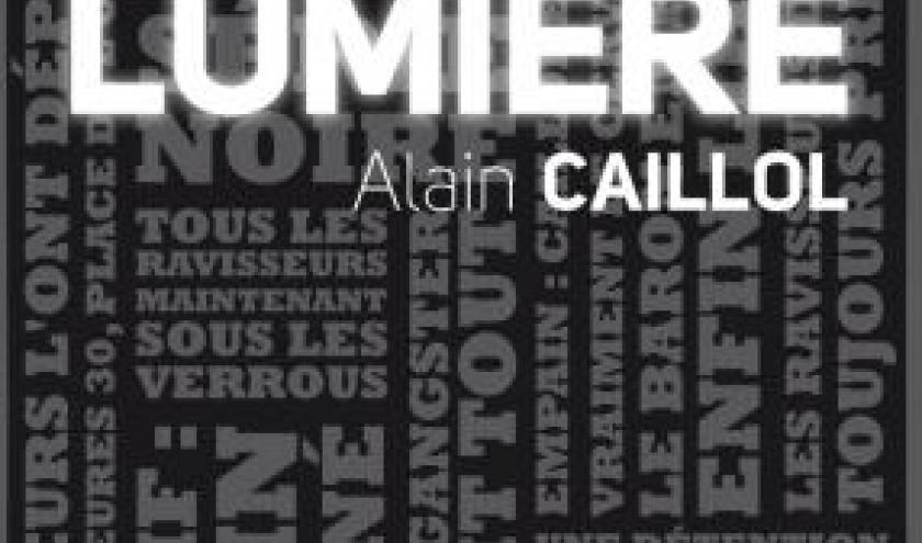 Lumiere de Alain Caillol  Editions Le Cerche Midi.