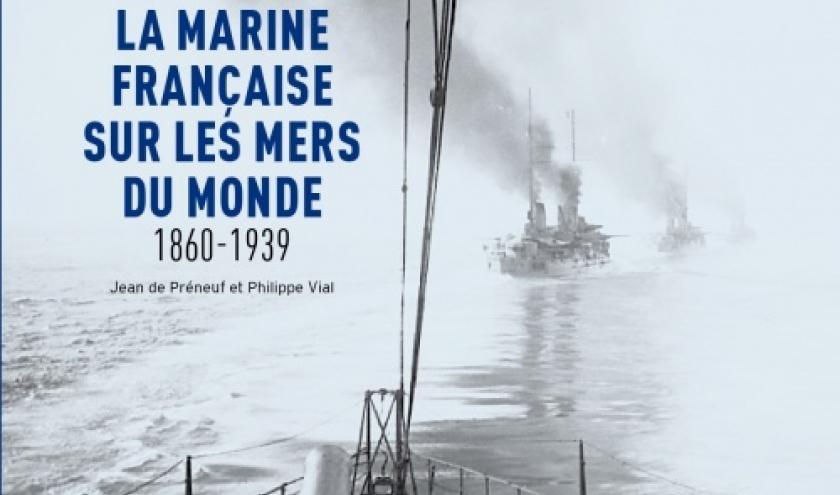 La Marine francaise sur les mers du monde de Jean de Preneuf et Philippe Vial  Editions Gallimard