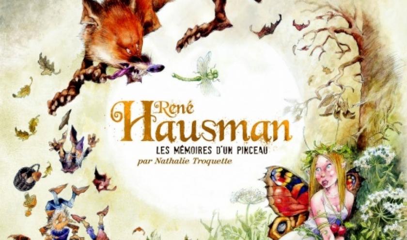 Les Mémoires d'un Pinceau  Une Monographie René Hausman  par Nathalie Troquette  Le Lombard.