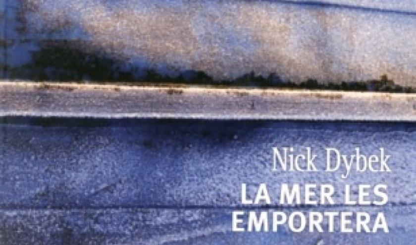 La mer les emportera de Nick Dybek – Presses de la Cite.