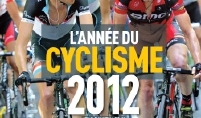 Anne du cyclisme 2012 N39 de Jean Damien Lesay  Calmann Levy.