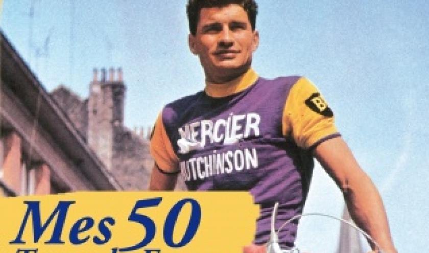 Mes 50 Tours de France de Raymond Poulidor - Serge Laget, Jean-Paul Vespini et Jean-Paul Vespini  Editions Jacob Duvernet.