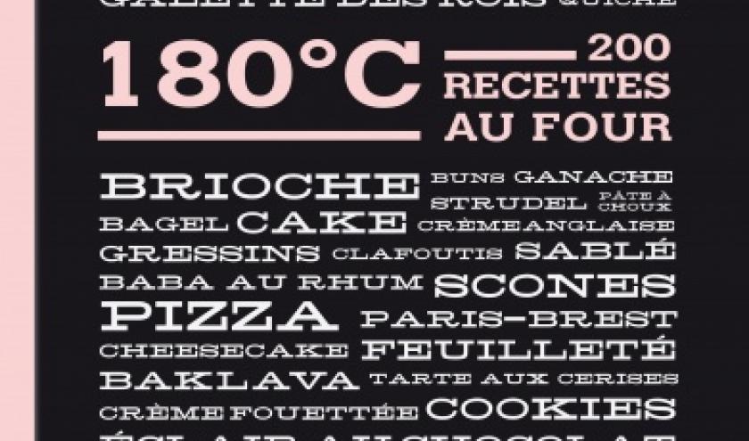 180° C  200 recettes au four de Alison Thompson et Adrian Lander  Hachette cuisine.