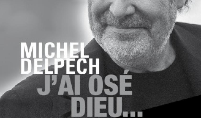 J ai ose Dieu de Michel Delpech  Editions de La Renaissance.