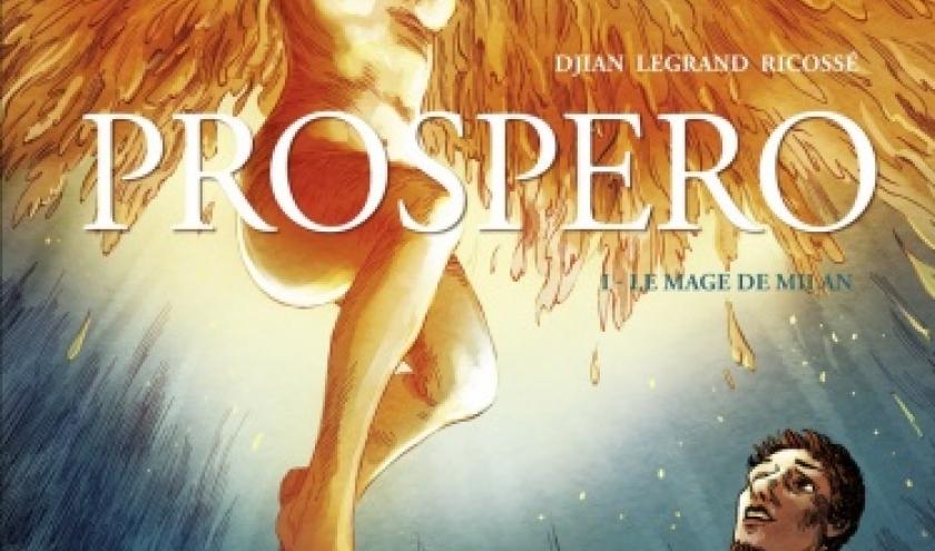 Prospero   Le Mage de Milan Tome 1 de J. Ricosse, JB Djian et O. Legrand   Glenat.