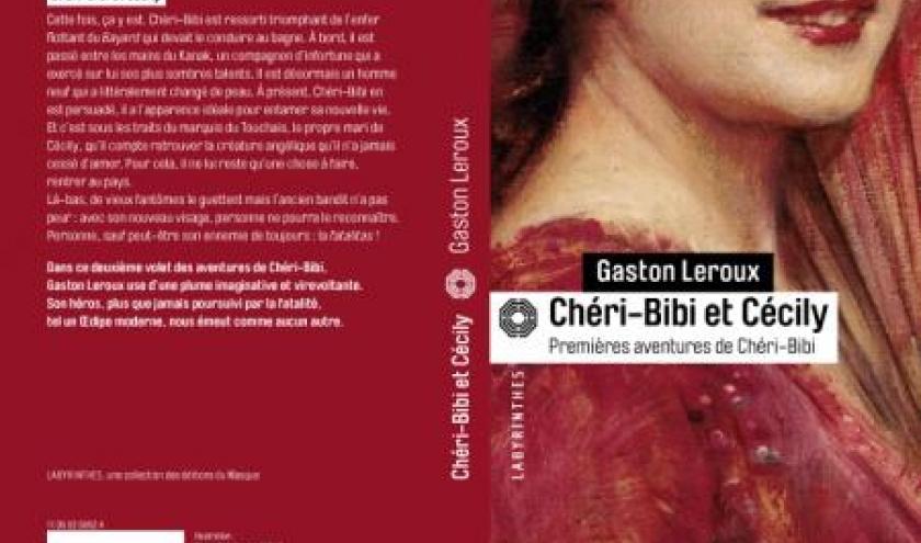 Cheri-Bibi et Cecily de Gaston Leroux  Editions Le Masque.