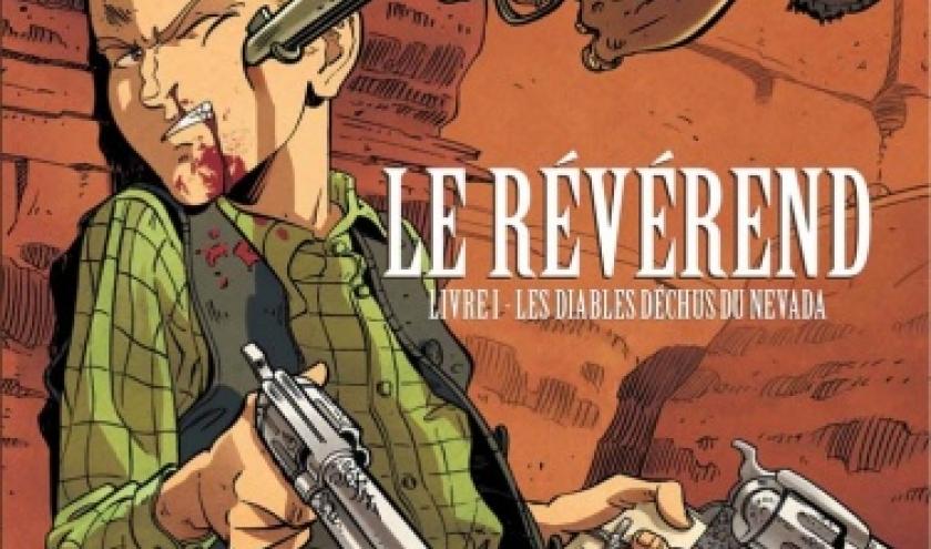 Le Reverend Tome 1  Les diables dechus du Nevada de Lylian, Lebon et Poupelin  Editions Emmanuel Proust.