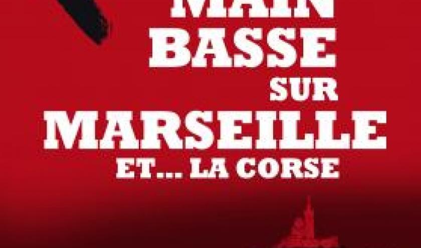 Main basse sur Marseille et .... la Corse de Jean Michel Verne  Editions Nouveau Monde.