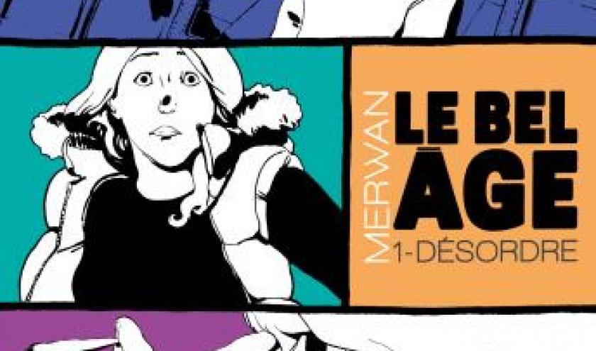 Le Bel Age T1  Desordre de Merwan  Editions Dargaud.