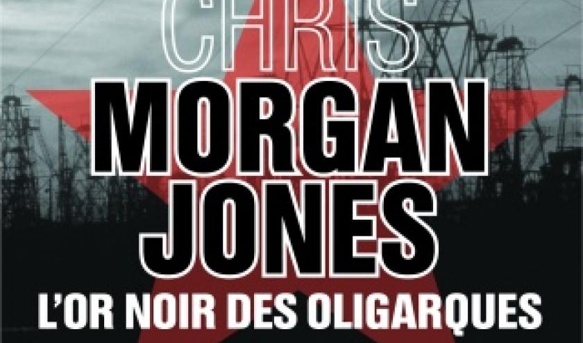 L or noir des oligarques de Chris Morgan Jones  Editions des 2 Terres.