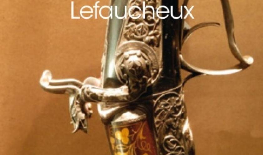 La saga des fusils de chasse Lefaucheux de Jean Claude Mournetas  Editions Atlantica.