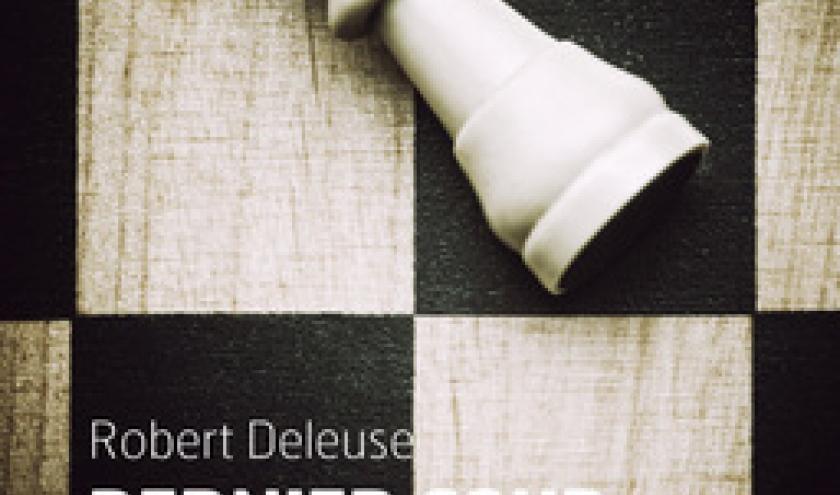 Un Dernier coup de theatre de Robert Deleuse  Editions Cherche Midi.