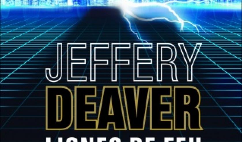 Lignes de feu de Jeffery  Deaver   Editions les Deux Terres.