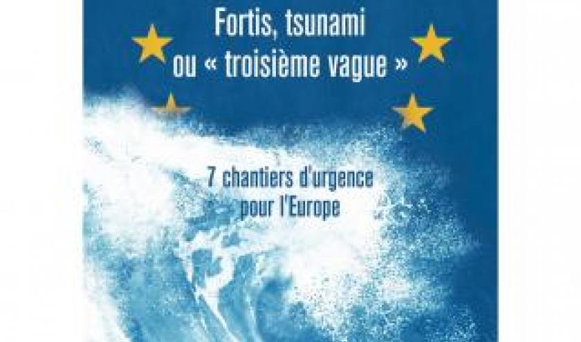 Fortis tsunami ou  troisième vague  7 chantiers d'urgence pour l'Europe de Paul Dor Editions Baudelaire.