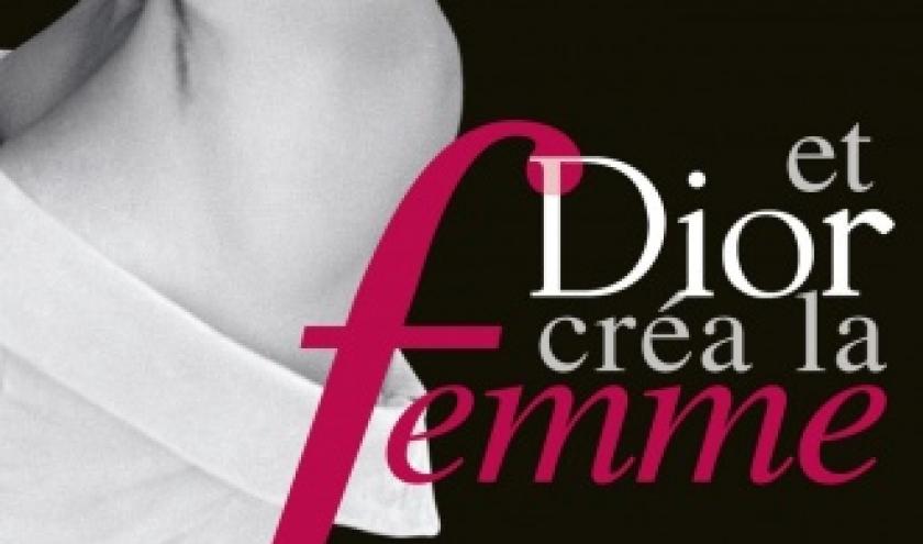 Et Dior crea la femme de Francis Huster  Le Cherche Midi Editeur.